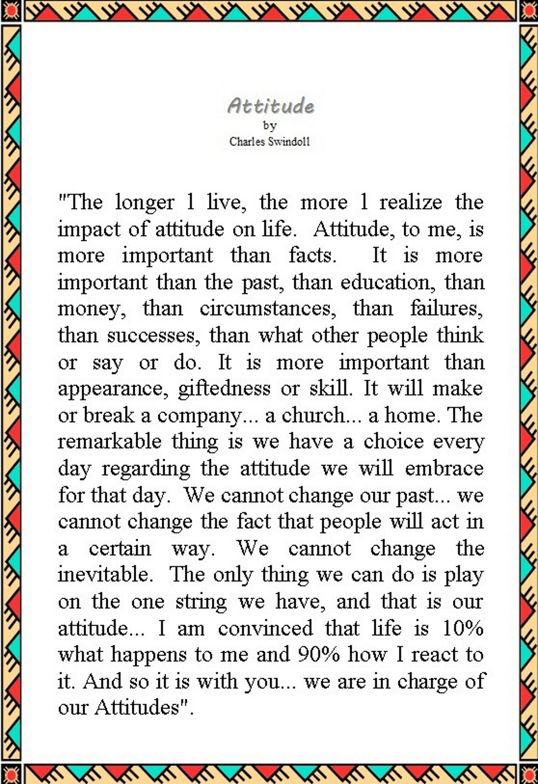 "attitude by charles swindoll essay Financial ratio essay it is a prevailing attitude"" –charles r swindoll their shift, and in turn giving feedback to the line manager for proper check."